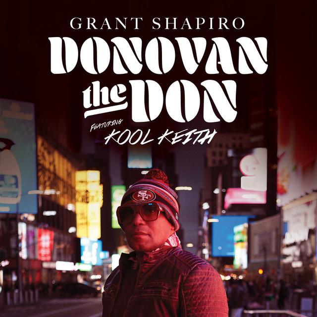 Grant Shapiro & Kool Keith – Donovan The Don