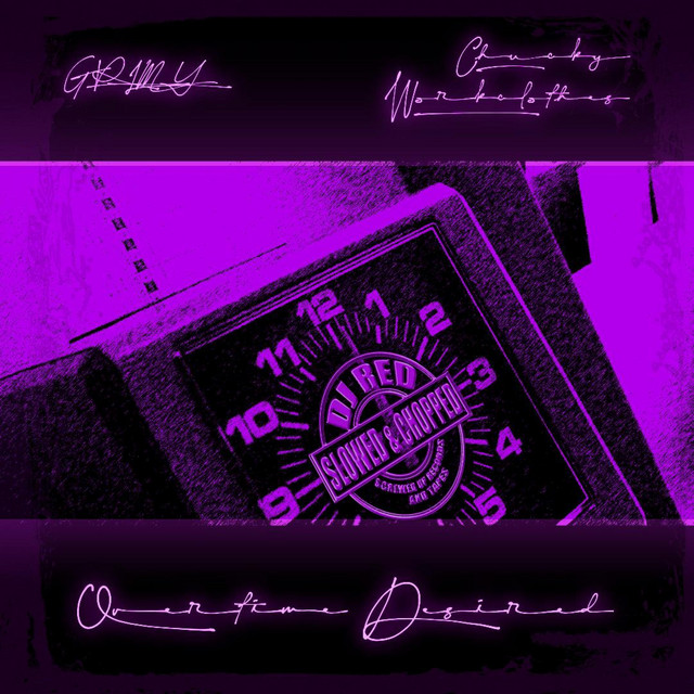 Grimy, Chucky Workclothes & DJ Red – Overtime Desired: Slowed & Chopped