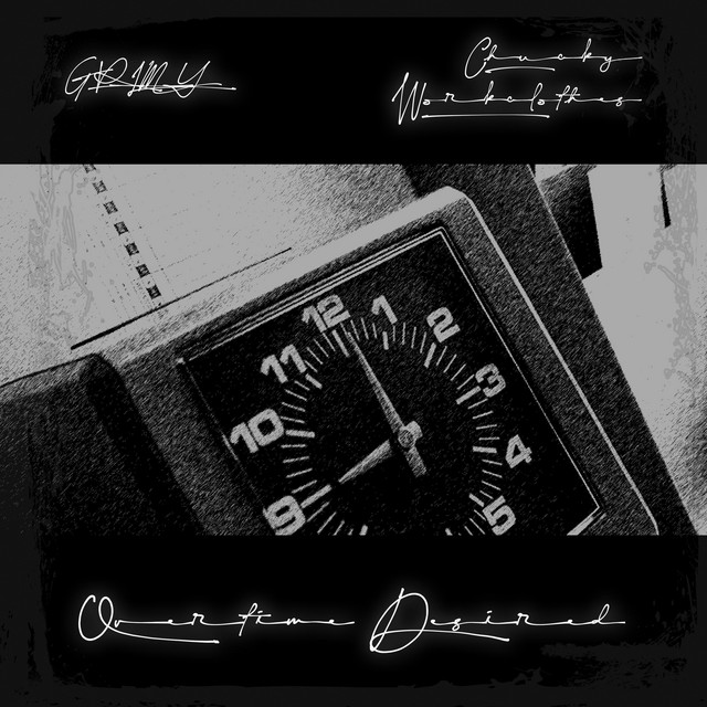 Grimy & Chucky Workclothes – Overtime Desired