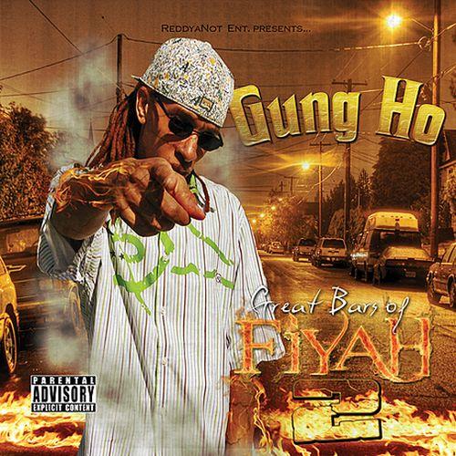 Gung Ho – Great Bars Of Fiyah 2