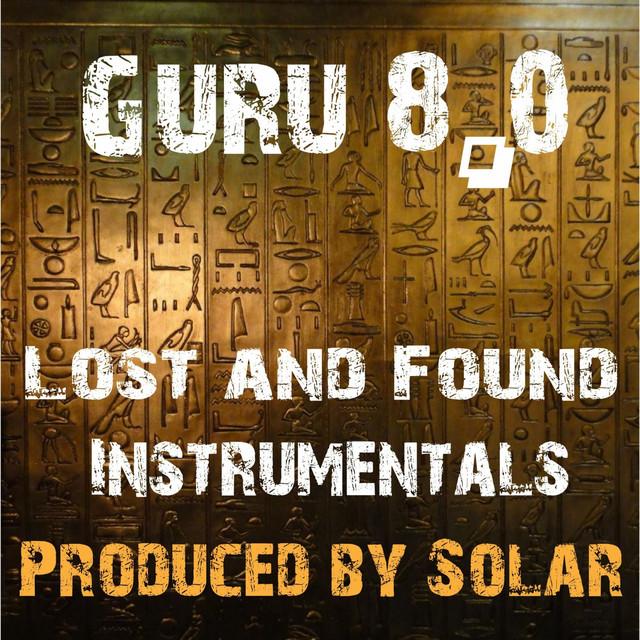 Guru – 8.0 Lost And Found Instrumentals