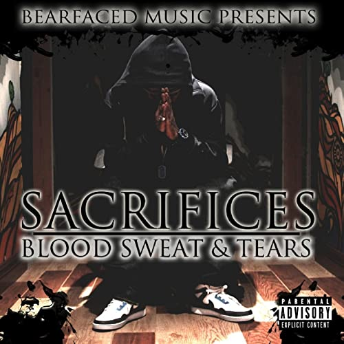 HD – Bearfaced Music Presents: Sacrifices, Blood, Sweat & Tears