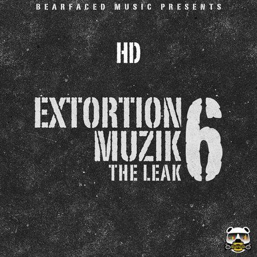 HD - Extortion Muzik 6 (The Leak)