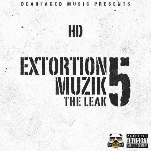 HD – Extortion Muzik Vol. 5: The Leak