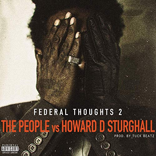 HD – Federal Thoughts 2: The People Vs. Howard D Strughall