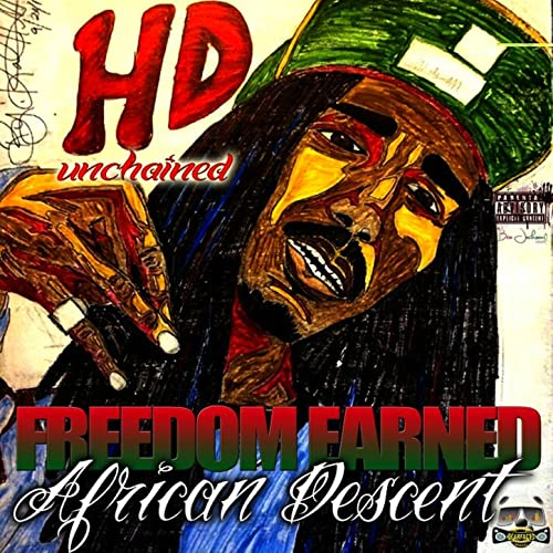 HD – Unchained, Freedom Earned African Descent