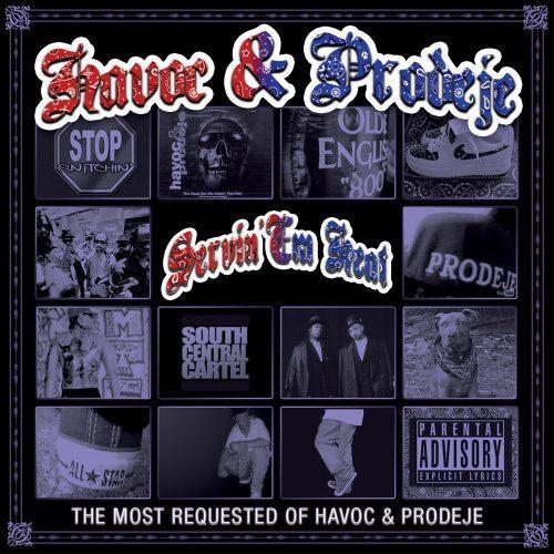 Havoc & Prodeje – Servin' Em Heat: The Most Requested Of Havoc & Prodeje
