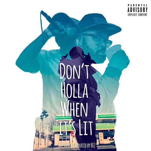 Heartbreak Julio – Don't Holla When It's Lit
