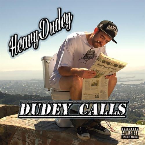 Heavy Dudey - Dudey Calls
