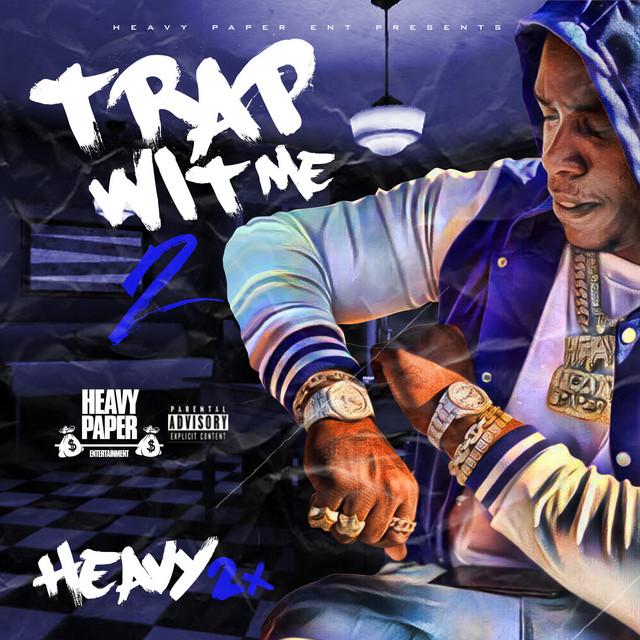 Heavy2x – Trap Wit Me 2