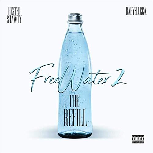 Hester Shawty & Babyslugga – Free Water 2: The Refill