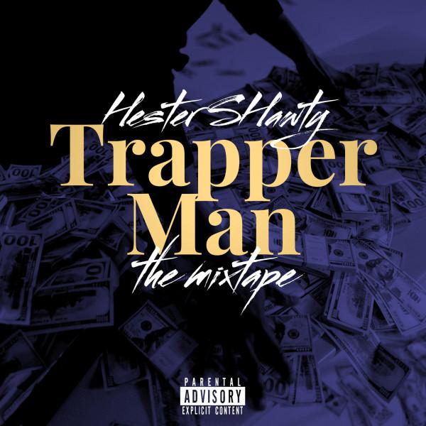 Hester Shawty – Trapper Man