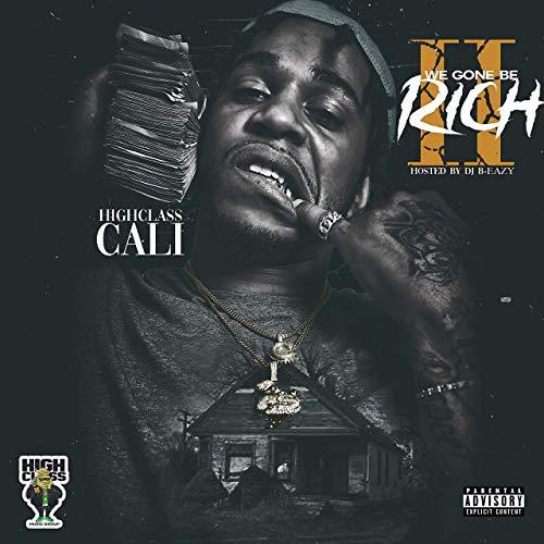 HighClass Cali – We Gone Be Rich II