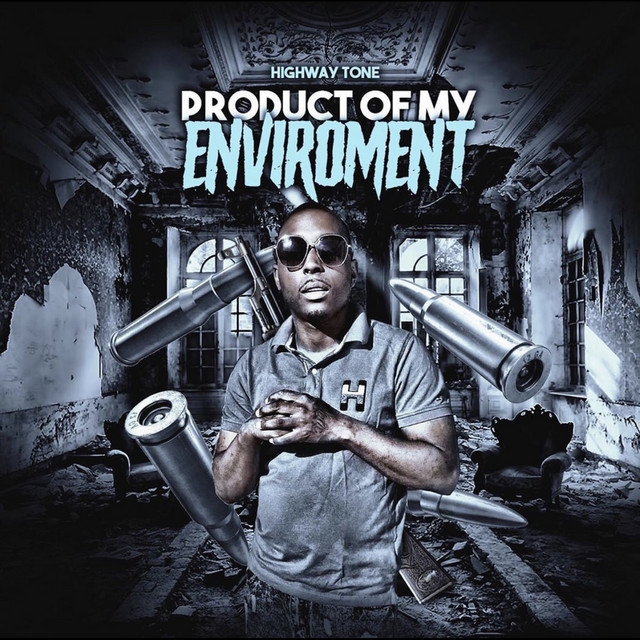 Highway Tone – Product Of My Enviroment