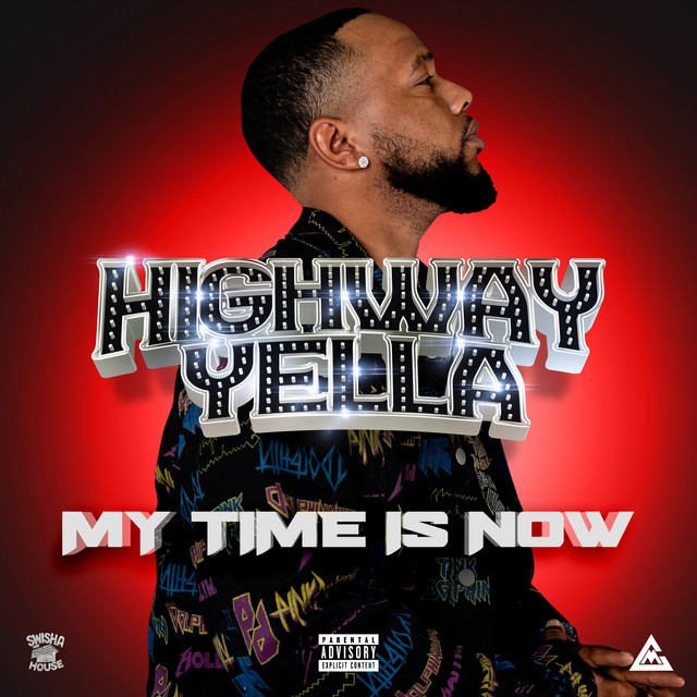Highway Yella – My Time Is Now