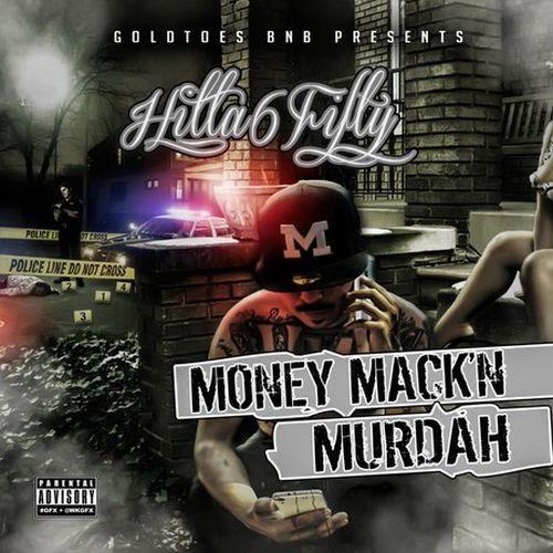 Hitta 6Fifty – Money Mack'n Murdah
