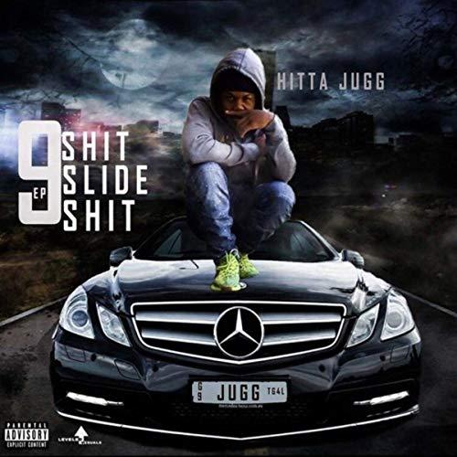 Hitta Jugg – 9 Shit Slide Shit