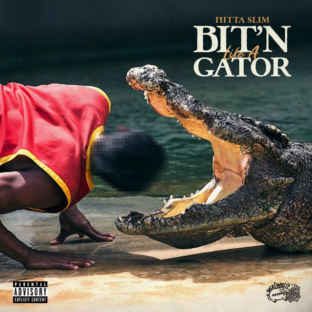Hitta Slim – Bite'n Like A Gator