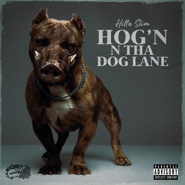 Hitta Slim – Hog'n N Tha Dog Lane