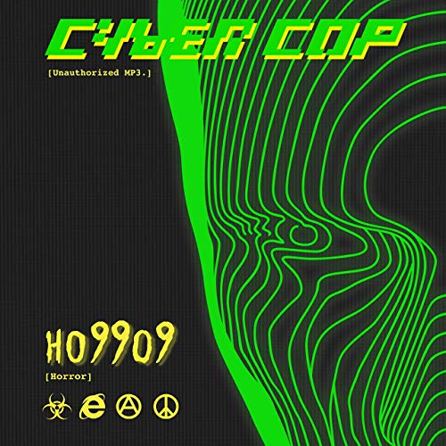 Ho99o9 – Cyber Cop [Unauthorized MP3.]