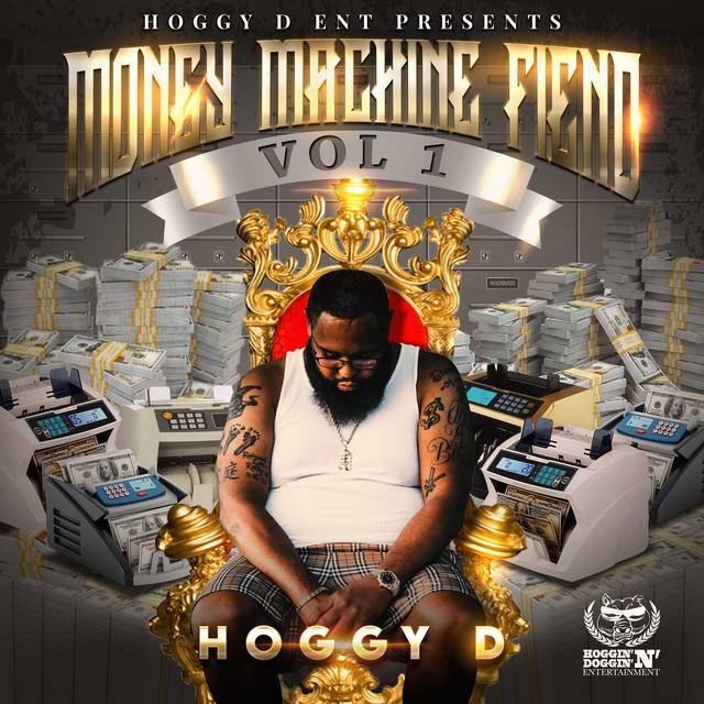 Hoggy D – Money Machine Fiend, Vol. 1