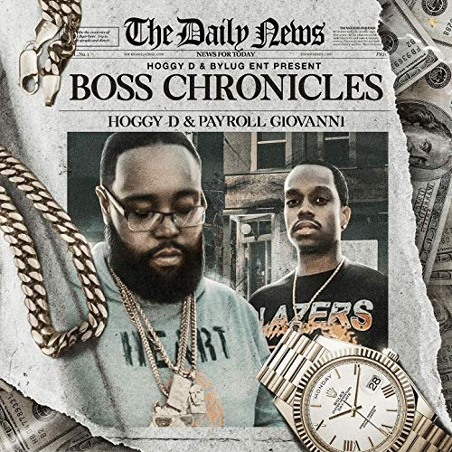 Hoggy D & Payroll Giovanni – Boss Chronicles