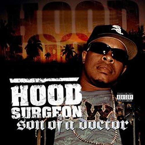 Hood Surgeon - Son Of A Doctor