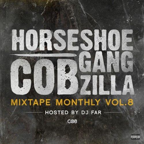 Horseshoe Gang – Mixtape Monthly, Vol. 8