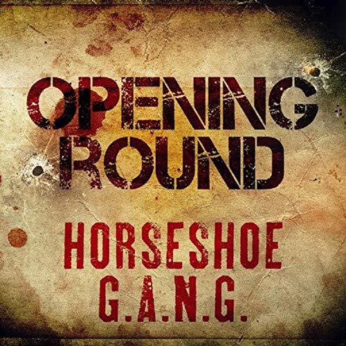Horseshoe Gang - Opening Round