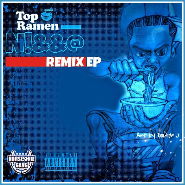 Horseshoe Gang – Top Ramen N!&&@ Remix