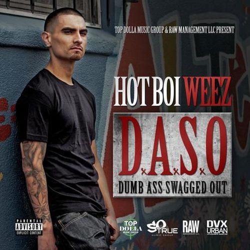 Hot Boi Weez – Daso: Bound To Blow