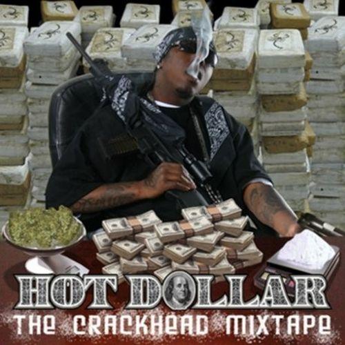 Hot Dollar – The Crackhead Mixtape