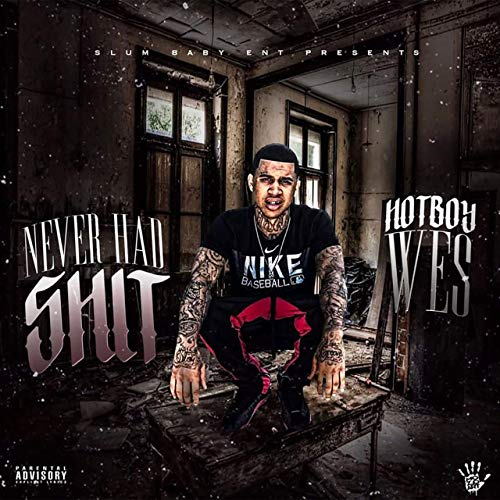 Hotboy Wes – Never Had Shit