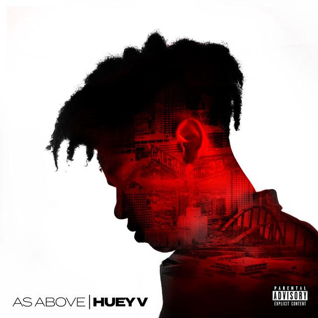 Huey V – As Above