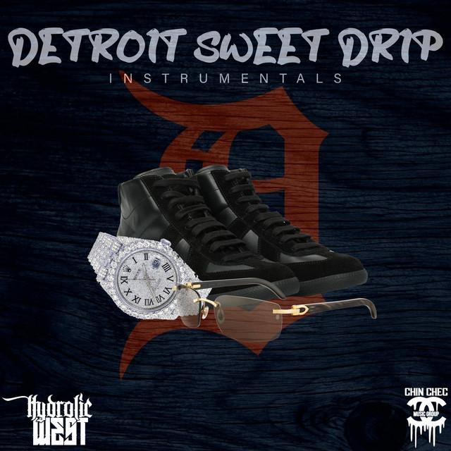 Hydrolic West – Detroit Sweet Drip (Instrumentals)