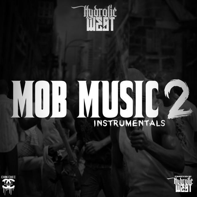 Hydrolic West – Mob Music 2 Instrumentals