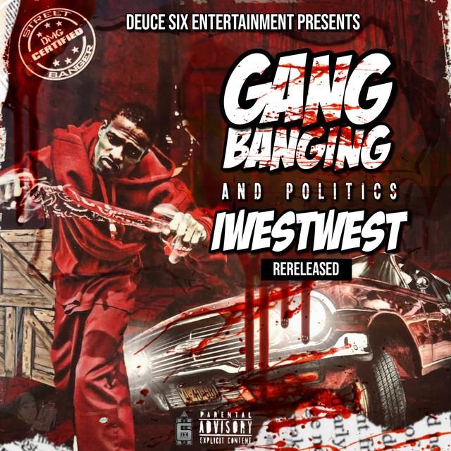 I West West – GangBanging And Politics