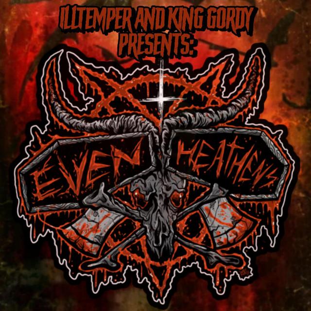 ILLtemper & King Gordy – Even Heathens