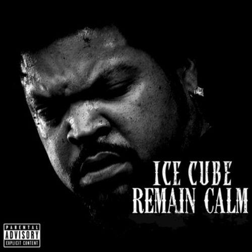 Ice Cube - Remain Calm