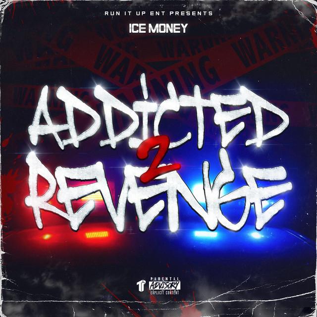 Ice Money – Addicted 2 Revenge