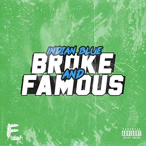 Indian Blue – Broke And Famous