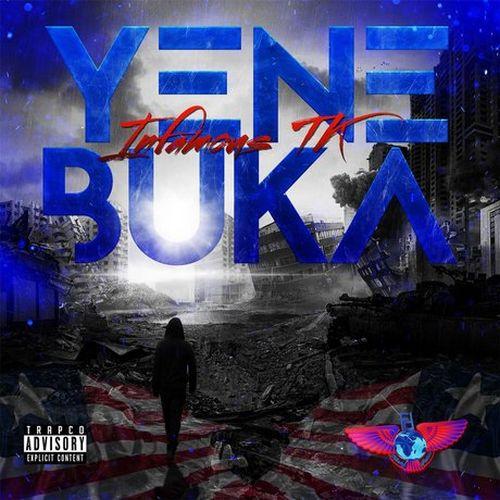 Infamous Tk – Yene Buka