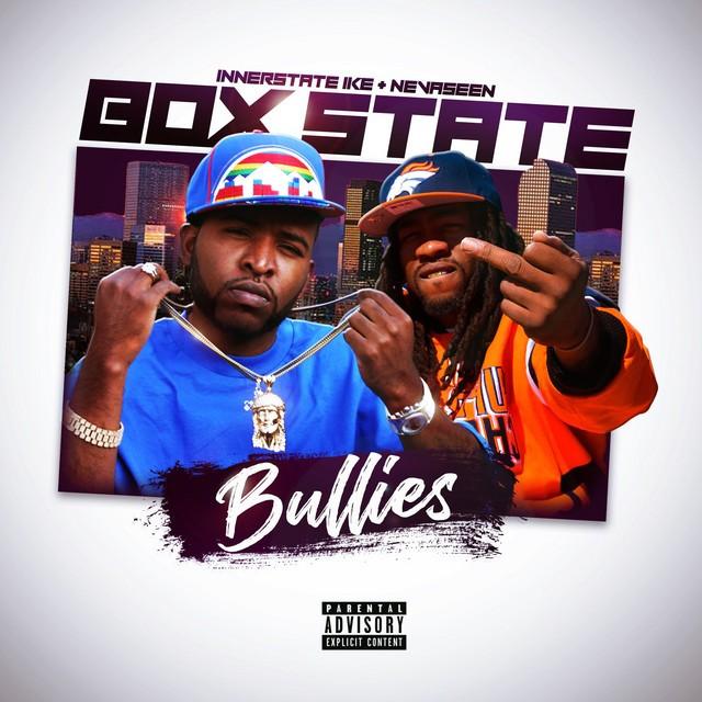 Innerstate Ike & Nevaseen – Box State Bullies