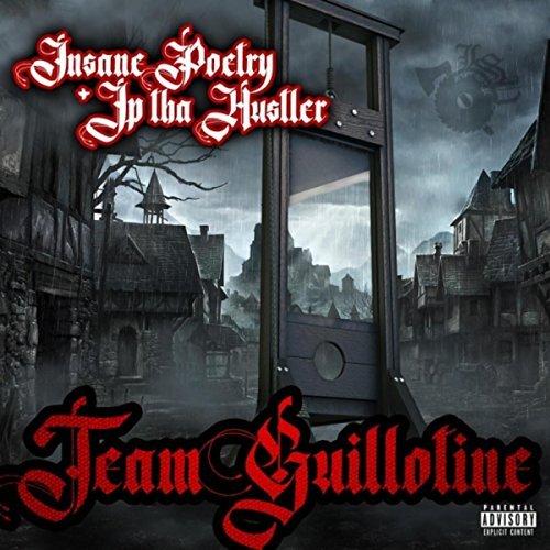 Insane Poetry & JP Tha Hustler – Team Guillotine