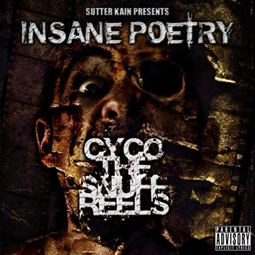 Insane Poetry & Sutter Kain - Cyco The Snuff Reels