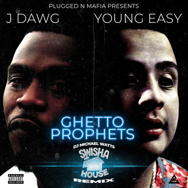 "J Dawg, Young Ea$y & DJ Michael ""5000"" Watts – Ghetto Prophets (Swisha House Remix)"