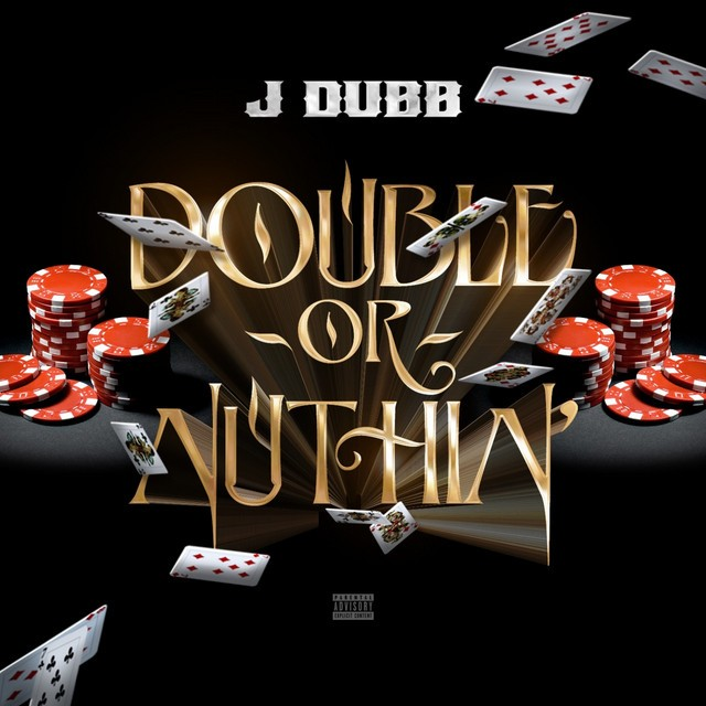 J Dubb – Double Or Nuthin'