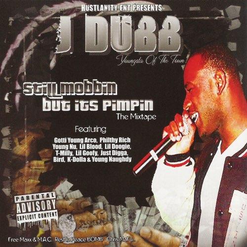 J-Dubb – Still Mobbin But Its Pimpin