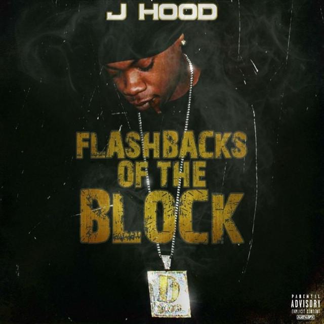 J-Hood – Flash Backs On The Block