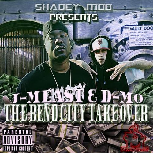 J Meast & D-Mo - The Bend City Take Over